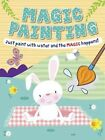 Magic Painting Bunny: Just Paint with Water and the Magic Happens! by Autumn Publishing Ltd (Paperback, 2013)
