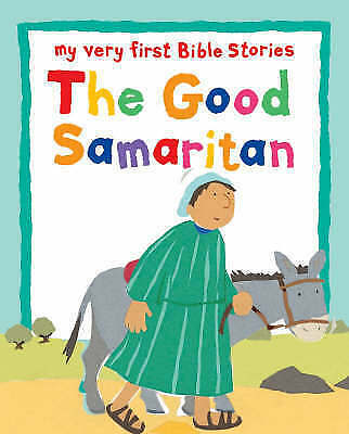 Lois Rock, The Good Samaritan (My Very First Bible Stories) (My Very First Board