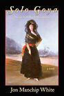 Solo Goya by Jon Ewbank Manchip White, Jon Manchip White (Paperback / softback, 2000)