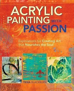 Acrylic-Painting-with-Passion-Explorations-for-Creating-Art-that-Nourishes-the