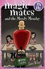 Magic Mates and the Moody Monday by Jane West (Paperback, 2008)