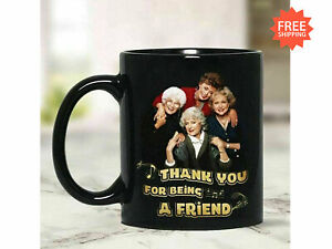 The Golden Girls Thank You For Being A Friend Coffee Mug Funny Cup Gift For Men