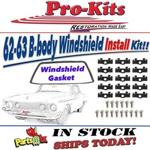 62 Dart 63 Polara 62 63 Belvedere Fury Savoy Windshield Gasket Seal w CLIP KIT
