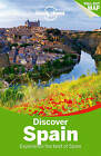 Lonely Planet Discover Spain by Isabella Noble, Lonely Planet, Brendan Sainsbury, John Noble, Josephine Quintero, Regis St. Louis, Stuart Butler, Andy Symington, Anthony Ham (Paperback, 2015)