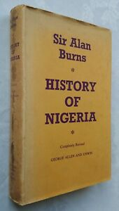 SIR-ALAN-BURNS-HISTORY-OF-NIGERIA-H-B-D-J-1955-PREFACE-INDEX-APPENDIX-FOLD-MAP