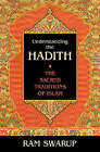 Understanding the Hadith: The Sacred Traditions of Islam by Ram Swarup (Paperback, 2002)