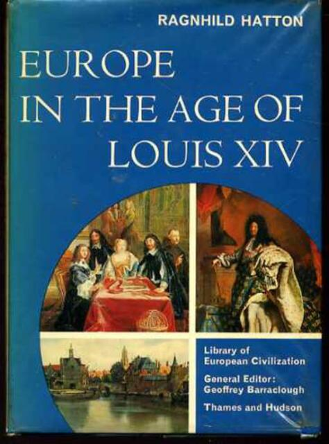 Europe in the Age of Louis XIV, Hatton, Ragnhild