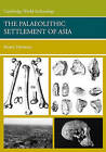 The Palaeolithic Settlement of Asia by Robin Dennell (Paperback, 2008)