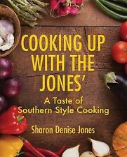 Cooking up with the Jones' : A Taste of Southern Style Cooking by Sharon...