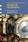 Exposing the Film Apparatus: The Film Archive as a Research Laboratory by Amsterdam University Press (Hardback, 2016)
