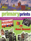 Primary Prints by Anne Desmet (Paperback, 2010)