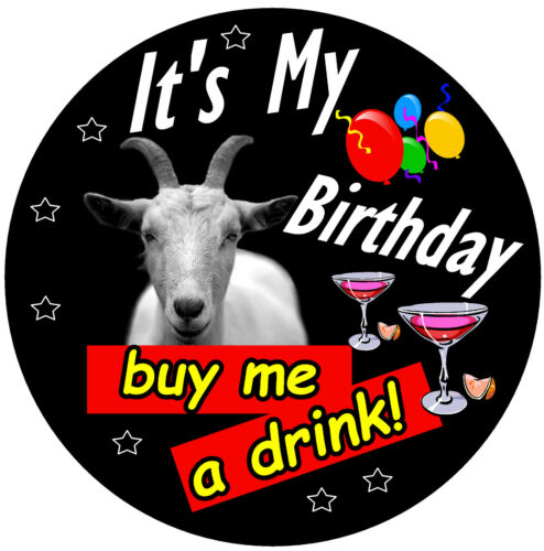 FUN ADULT BIRTHDAY BADGE CUTE GOAT BRAND NEW // GIFTS SIZE 77mm