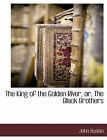 The King of the Golden River, Or, the Black Brothers by John Ruskin (Paperback / softback, 2010)