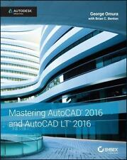 Mastering AutoCAD and AutoCAD LT 2016 : Autodesk Official Press by George Omura (2015, Paperback)