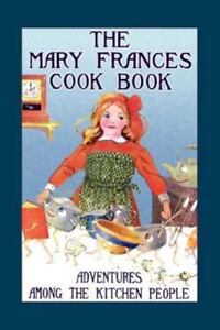 The-Mary-Frances-Cook-Book-Adventures-Among-the-Kitchen-People-Paperback-or-So