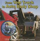 From Tow Truck to Auto Body Shop by Meg Greve (Hardback, 2015)