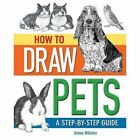 How to Draw Your Pets by Aimee Willsher (Paperback, 2014)