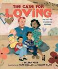 The Case for Loving: The Fight for Interracial Marriage: The Fight for Interracial Marriage by Selina Alko (Hardback, 2015)