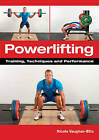 Powerlifting: Training, Techniques and Performance by Nicola Vaughan-Ellis (Paperback, 2013)