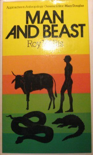 Man and Beast (Approaches to anthropology), Willis, Roy, Used; Good Book