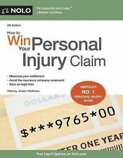 How to Win Your Personal Injury Claim by Joseph Matthews (2015, Paperback)