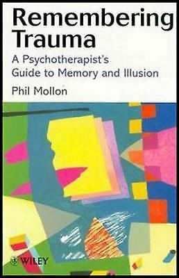 Remembering Trauma : A Psychotherapist's Guide to Memory and Illusion