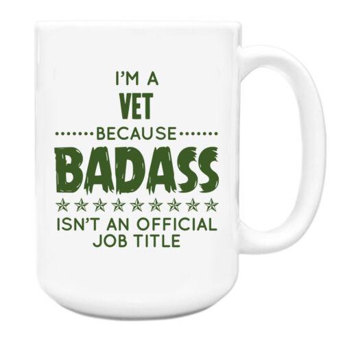 Im a Vet Because BADASS isnt an official job title Mug 225