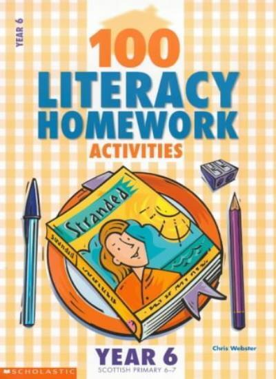 100 Literacy Homework Activities for Year 6 By Chris Webster