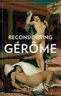 Reconsidering Gerome by Scott Allan (Paperback, 2010)