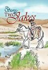 The Story of Two Jakes by Maureen Williams, Merlin C Williams (Hardback, 2011)