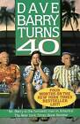 Dave Barry Turns 40 by Dave Barry (Paperback, 1991)