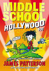 Middle School: Hollywood 101 by James Patterson (Paperback, 2016)