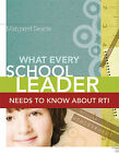 What Every School Leader Needs to Know about RTI by Margaret Searle (Paperback / softback, 2010)