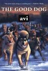 The Good Dog 9780689838255 by Avi Paperback