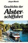 Geschichte der Alsterschiffahrt von Jürgen Blunck (1984, Gebundene Ausgabe)
