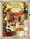 Debbie Mumm's 12 Days of Christmas : Create Warmth and Elegance with Gift, Decorating. and Quilting Ideas by Debbie Mumm (2001, Paperback)
