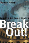 Break-out!: Famous Prison Escapes by Paddy Hayes (Paperback, 2004)