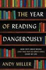 The Year of Reading Dangerously: How Fifty Great Books (and Two Not-So-Great Ones) Saved My Life by Andy Miller (Paperback / softback, 2014)