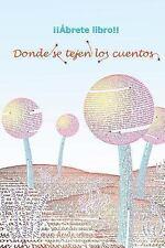 Donde Se Tejen Los Cuentos : Primavera 2012 by M. Mar Montero, Fco. Ferri,...