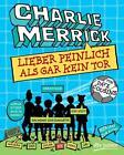 Charlie Merrick - Lieber peinlich als gar kein Tor von Dave Cousins (2015, Taschenbuch)
