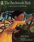 The Patchwork Path: A Quilt Map to Freedom by Bettye Stroud (Paperback / softback, 2007)