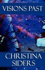 Visions Past 9781456051631 by Christina Siders Paperback