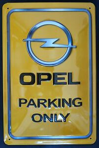 OPEL-PARKING-ONLY-BLECHSCHILD-mit-PRAGUNG-20-x-30-cm