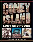 Coney Island : Lost and Found by Charles Denson (2004, Paperback)