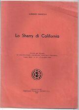 1949 LO SHERRY DI CALIFORNIA vino enologia uva vite wine Clemente Tarantola