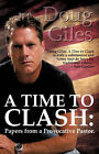 A Time to Clash: Papers from a Provocative Pastor by Doug Giles (Paperback / softback, 2007)
