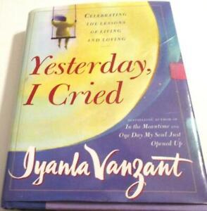 Yesterday I Cried: Celebrating the Lessons of Living & Loving by Iyanla Vanzant