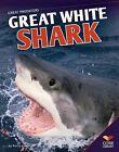 Great White Shark by Nancy Furstinger (Hardback, 2013)