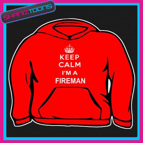Keep Calm I/'m un pompiere Adulti Uomo Felpa Con Cappuccio Felpa Con Cappuccio Regalo
