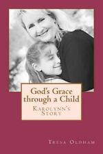 God's Grace Through a Child by Tresa Oldham (2012, Paperback)